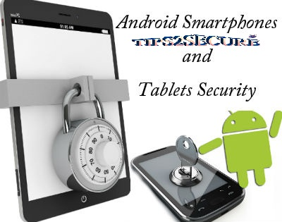 android and tablet security from viruses and malwares