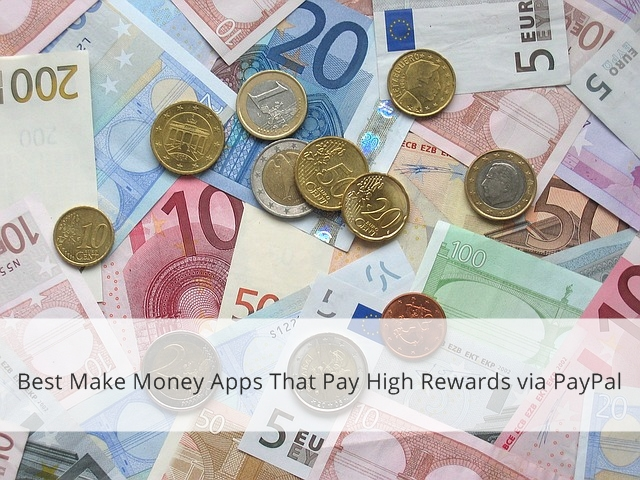 Best Make Money Apps That Pay High Rewards via PayPal