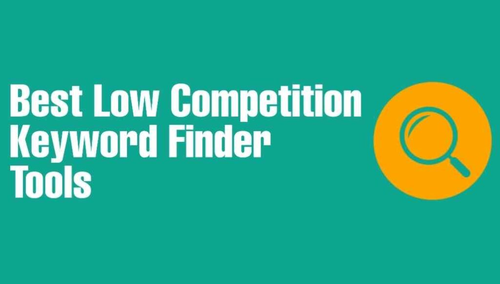 Best Low Competition Keyword Finder Tools