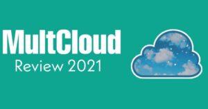 MultCloud Review 2021