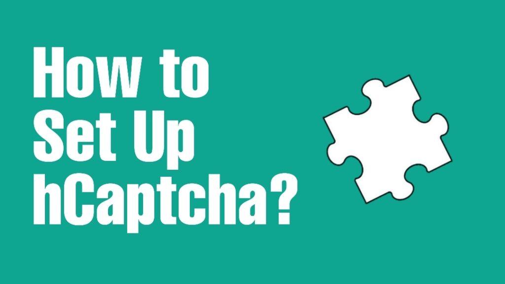 Hpw to set up hCaptcha