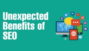 unexpected benefits of seo